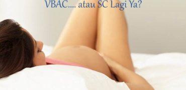 Ingin VBAC (Vaginal Birth After Caesarean)? Keputusan Ada di Tangan Anda.